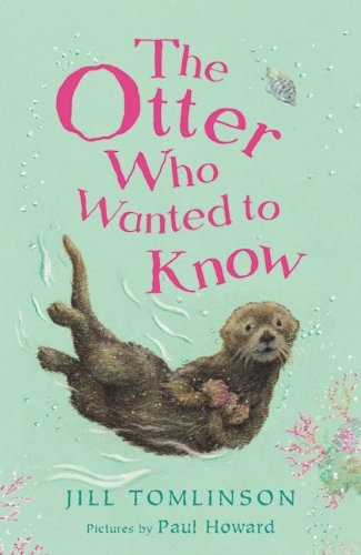 The Otter Who Wanted to Know: Jill Tomlinson; Illustrator-Paul