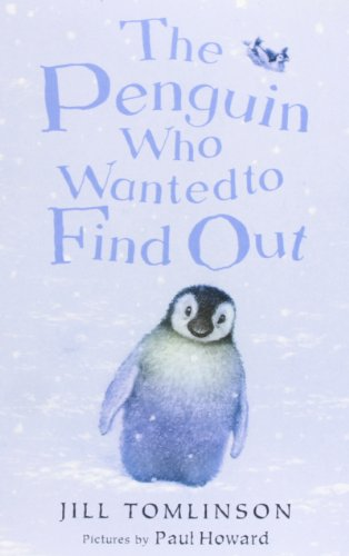 9781405210850: The Penguin Who Wanted to Find Out (Jill Tomlinson's Favourite Animal Tales)