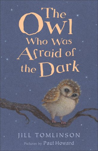 The Owl Who Was Afraid of the: Jill Tomlinson; Illustrator-Paul
