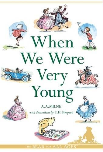 When We Were Very Young (Winnie-the-Pooh - Classic Editions): A. A. Milne
