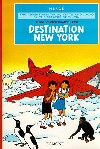 Destination New York (Jo, Zette and Jocko Volume 3): Herge