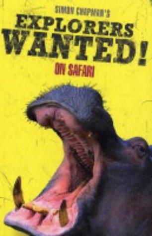 9781405214223: Explorers Wanted!: On Safari
