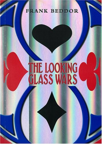 The Looking Glass Wars: Frank Beddor