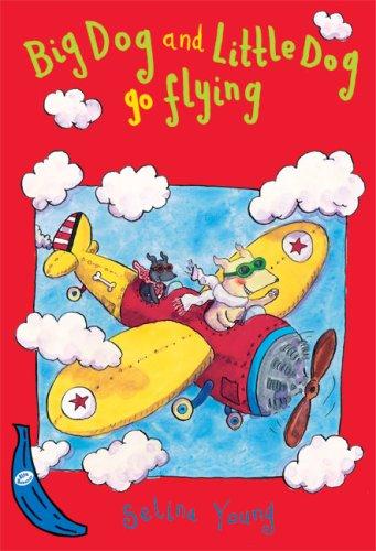 9781405219044: Big Dog and Little Dog Go Flying (Blue Bananas)