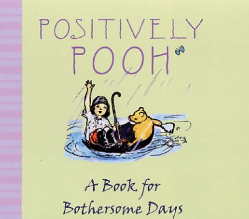 9781405220460: Positively Pooh: A Book for Bothersome Days (Positively Pooh Gift Books)