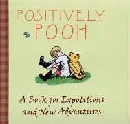 9781405220477: Positively Pooh: A Book for Expotitions and Adventures (Positively Pooh Gift Books)