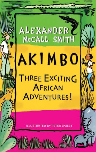 9781405222839: Akimbo: Three Exciting African Adventures