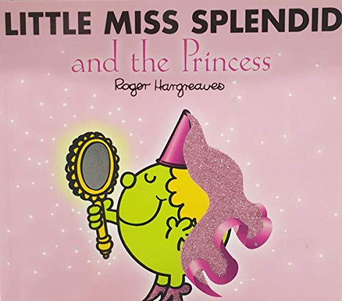 9781405225960: Little Miss Splendid and the Princess (Little Miss)