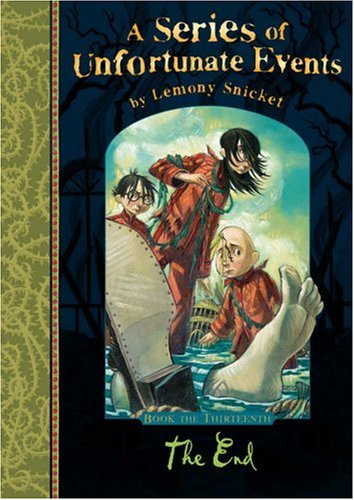 9781405226738: The end (A Series of Unfortunate Events)