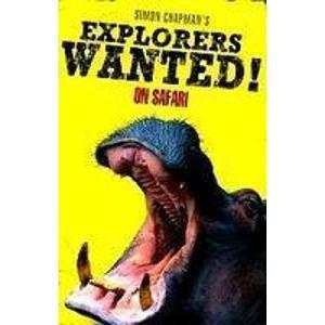 9781405227889: Explorers Wanted! On Safari