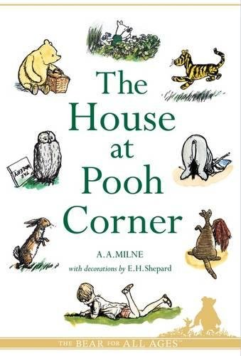 The House at Pooh Corner [HOUSE AT: A A Milne