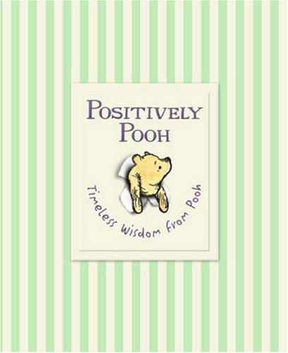 9781405230261: Positively Pooh: Timeless Wisdom from Pooh (Winnie the Pooh)