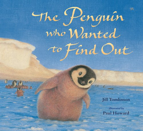 The Penguin Who Wanted to Find Out: Jill Tomlinson; Illustrator-Paul