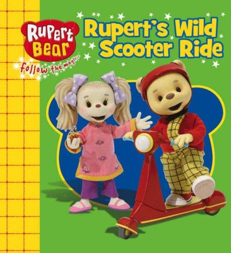 Rupert's Wild Scooter Ride (Rupert Bear): Alfred Bestall