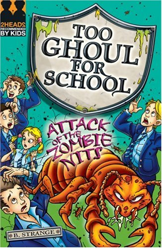 9781405232395: Attack of the Zombie Nits! (Too Ghoul for School)