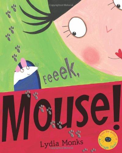 Eeeek, Mouse!: Lydia Monks
