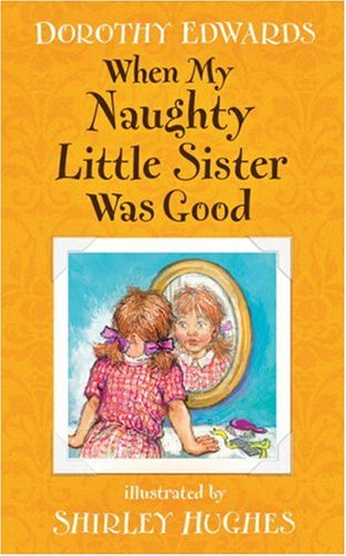 9781405233453: When My Naughty Little Sister Was Good