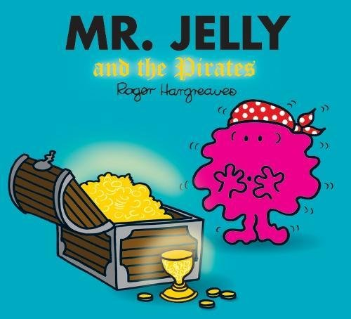 9781405235105: Mr. Jelly and the Pirates (Mr. Men & Little Miss Magic)