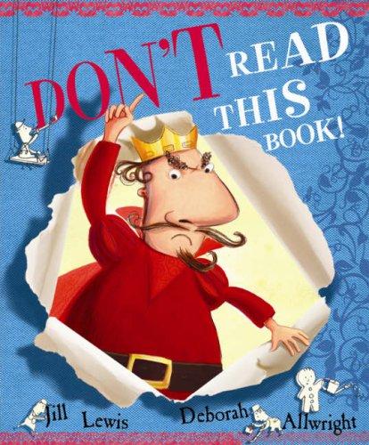 Don't Read This Book!: Lewis, Jill, Allwright, Deborah