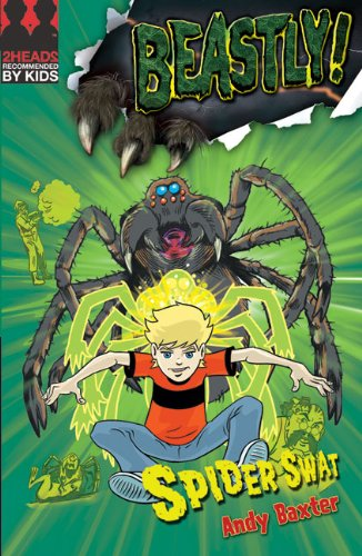 Spider Swat (Beastly!): Baxter, Andy