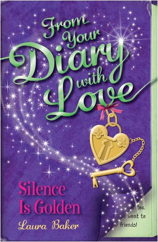 9781405239530: Silence is Golden (From Your Diary with Love)