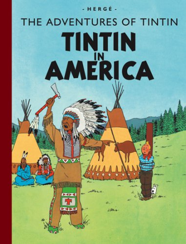 The Adventures of Tintin: Tintin in America (Facsimile of the Original Color Edition)