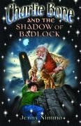 9781405241632: Charlie Bone and the Shadow of Badlock (Children of the Red King, No. 7)
