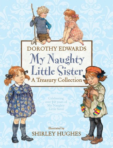 9781405242288: My Naughty Little Sister: A Treasury Collection