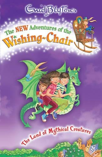 9781405243889: The Land of Mythical Creatures (Enid Blyton's the New Adventures of the Wishing-Chair)