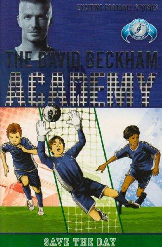 9781405245265: Save the Day (David Beckham Academy)