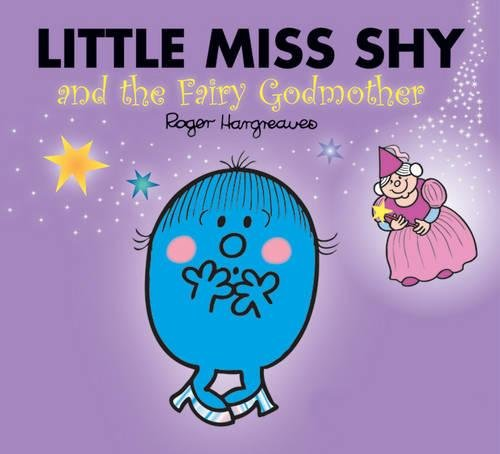 9781405245753: Little Miss Shy and the Fairy Godmother (Mr. Men & Little Miss Magic)