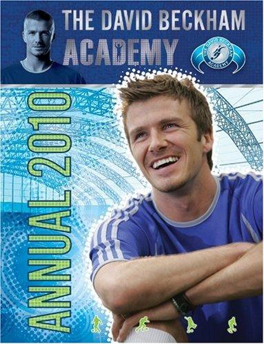 The David Beckham Academy Annual 2010: Egmont UK