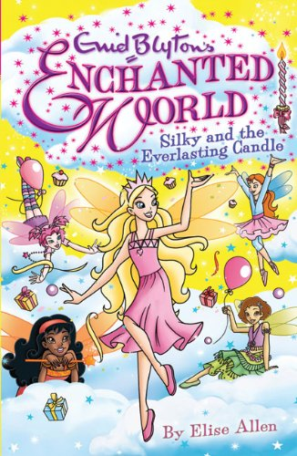 9781405246743: Silky and the Everlasting Candle (Enchanted World)