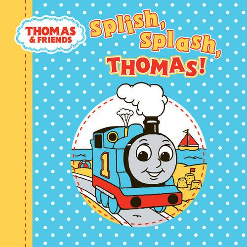 9781405247276: Splish, Splash, Thomas! (Thomas & Friends)