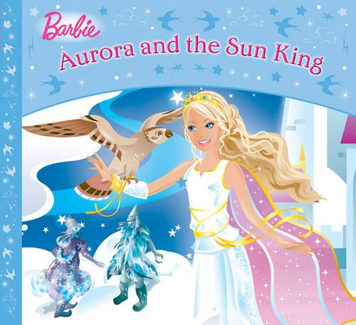 9781405247689: Aurora and the Sun King (Barbie Story Library)