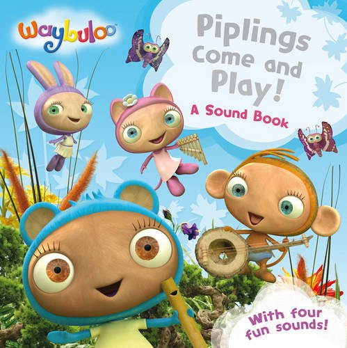 Piplings Come and Play!: A Sound Book (Waybuloo)