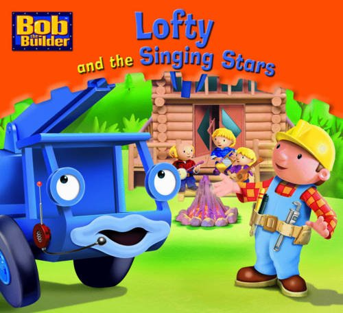 9781405248693: Lofty and the Singing Stars (Bob the Builder Story Library)