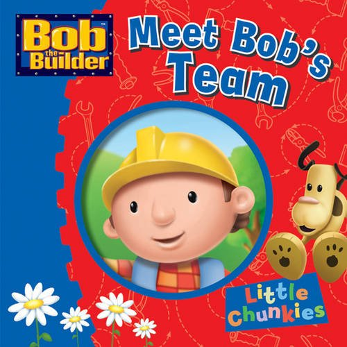 9781405250146: Bob the Builder: Meet Bob's Team (Little Chunkies)