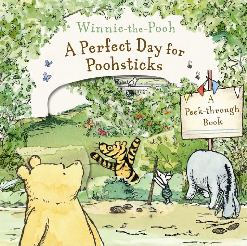 9781405250405: Winnie-the-Pooh a Perfect Day for Poohsticks a Peek-Through Book