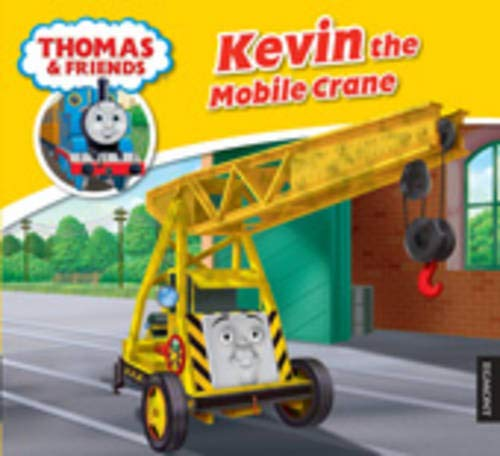 Kevin the Mobile Crane (My Thomas Story: Wilbert V. Awdry