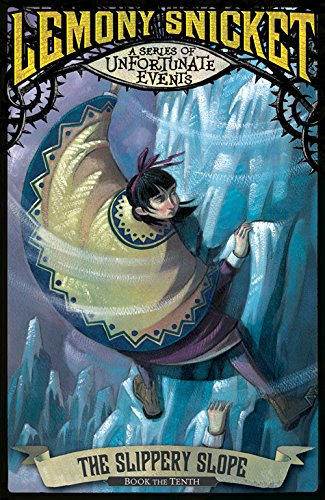 9781405253857: The Slippery Slope (A Series of Unfortunate Events)