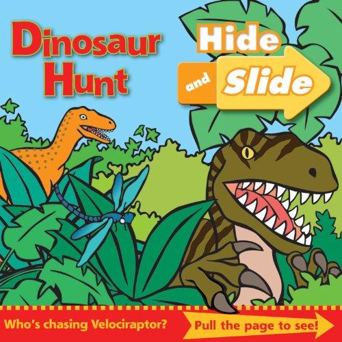 Dinosaur Hunt: Hide and Slide: Harwood, Beth