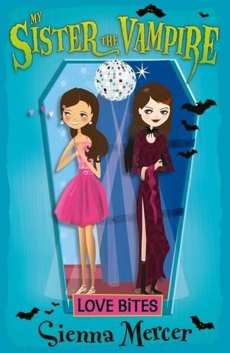 9781405256988: Love Bites (My Sister the Vampire)