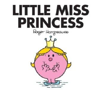 Little Miss Princess (Mr. Men and Little: Hargreaves, Roger; Hargreaves,