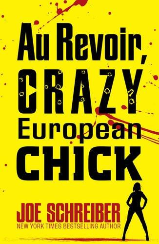 Au Revoir, Crazy European Chick (Crazy European: Schreiber, Joe