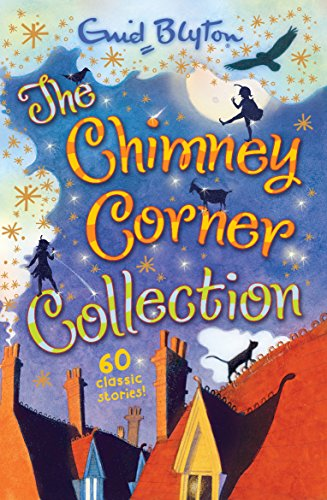 Chimney Corner Collection: 100 Stories in 1 Volume!: Blyton, Enid