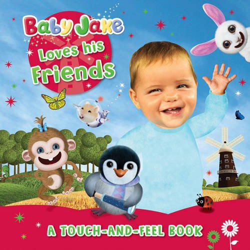 9781405263702: Baby Jake Loves His Friends: A Touch-and-Feel Book