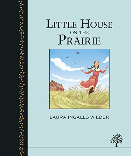 Little House on the Prairie (The Little House on the Prairie): Laura Ingalls Wilder