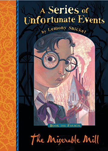 9781405266093: A Series of Unfortunate Events (en anglais), Book 4 : The Miserable Mill