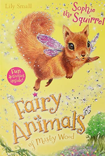 9781405266611: Sophie the Squirrel (Fairy Animals of Misty Wood)
